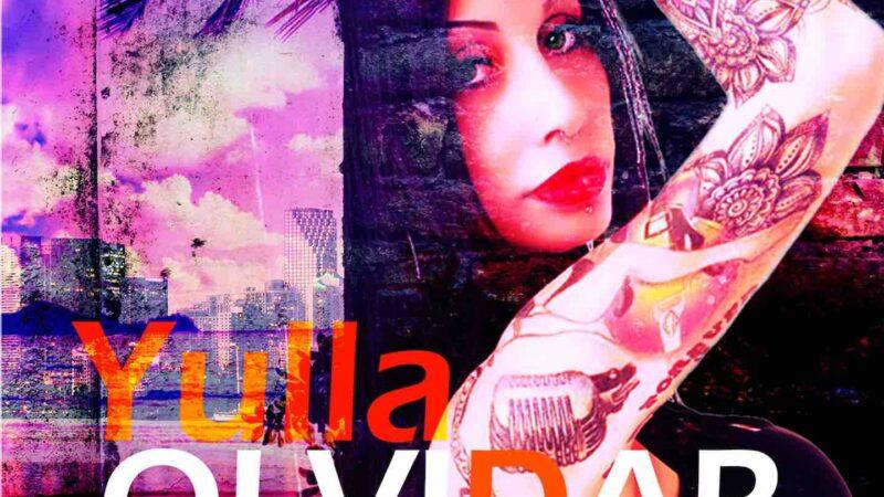 Yulla torna in radio e in streaming con l'album Olvidar, dal 10 luglio