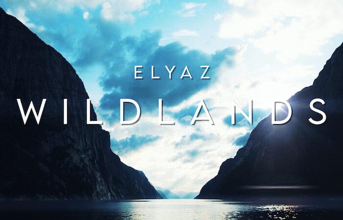 Il nuovo singolo di Elyaz, in uscita Wildlands