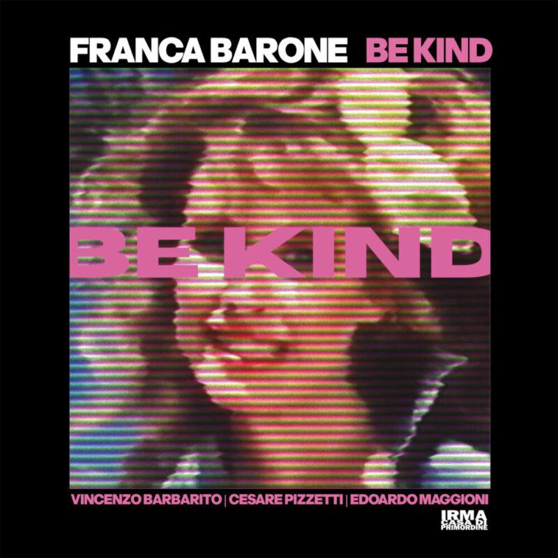 Nuovo successo in radio e streaming di Franca Barone: Be Kind