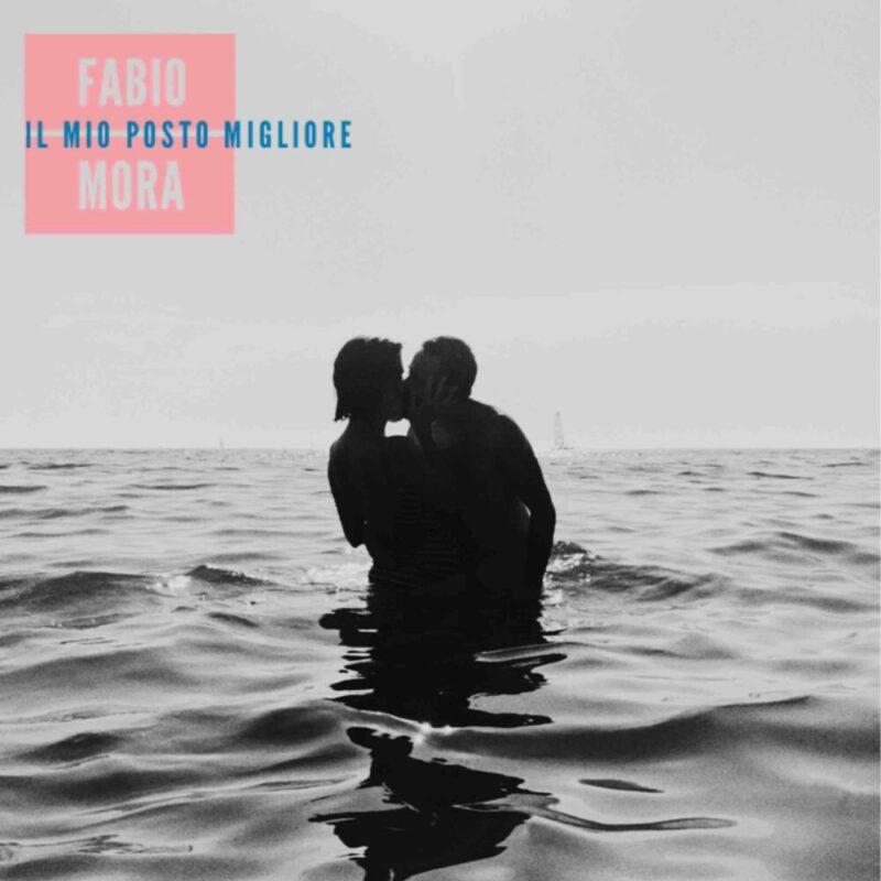 """Fabio Mora con """"Il mio posto migliore"""" in radio e streaming dal 25 settembre"""