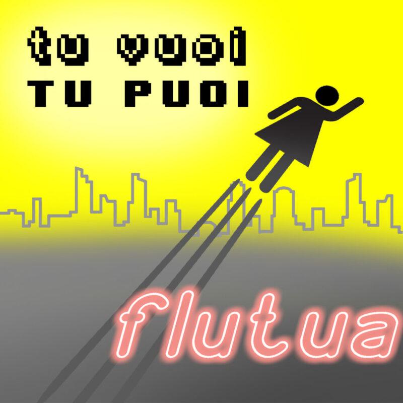 """""""Tu vuoi tu puoi"""" dei Flutua out il 25 settembre"""