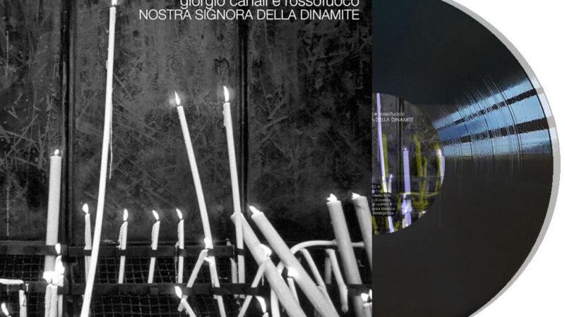 """Dal 29 ottobre """"Nostra Signora della dinamite"""" in preordine , il nuovo lavoro in vinile di Giorgio Canali e Rossofuoco"""