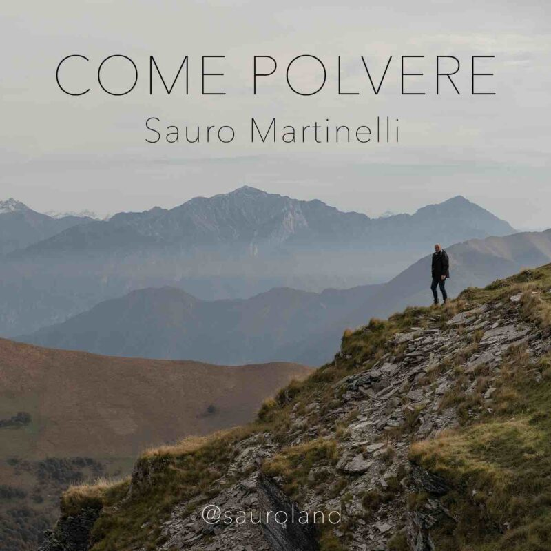 """Esce il 20 novembre """"Come Polvere"""" nuovo singolo di Sauro Martinelli"""