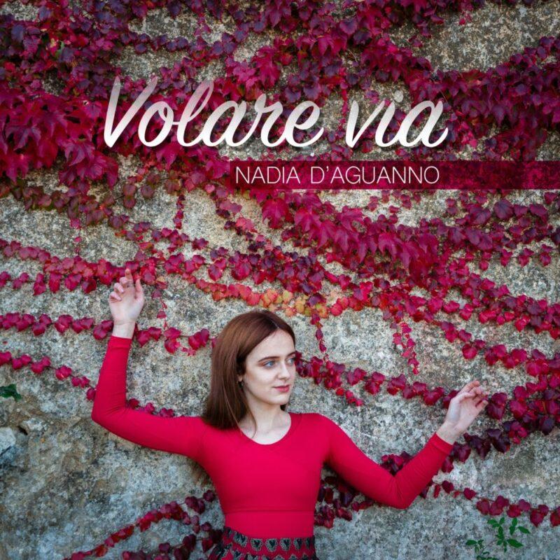 Nadia D'Aguanno pubblica il nuovo singolo Volare Via