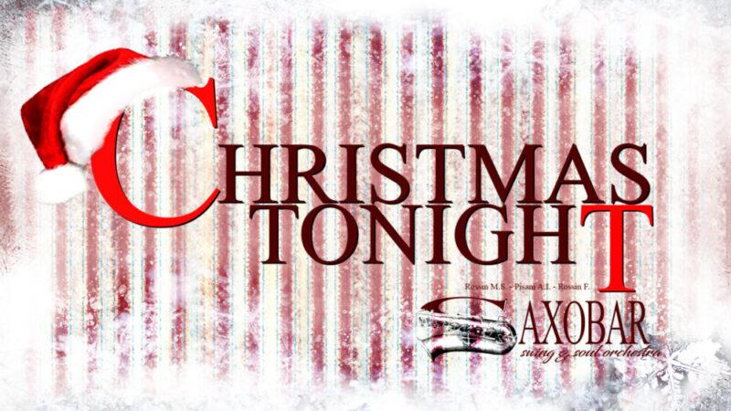 CHRISTMAS TONIGHT FUORI IL PRIMO SINGOLO DELLA SAXOBAR SWING&SOUL ORCHESTRA