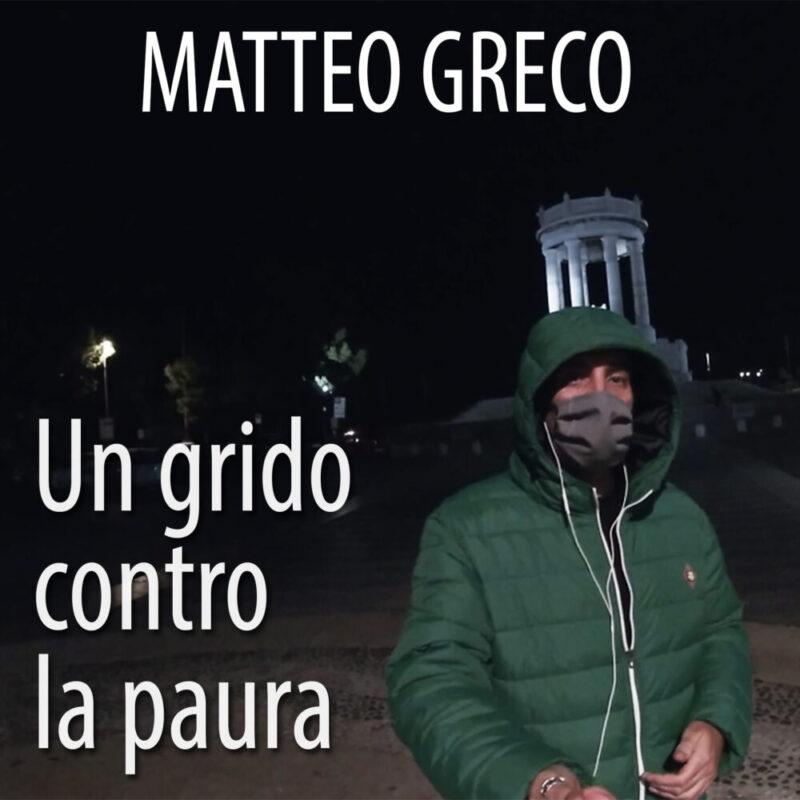"""Matteo Greco: dall'11 dicembre """"Un grido contro la paura"""" il nuovo singolo"""