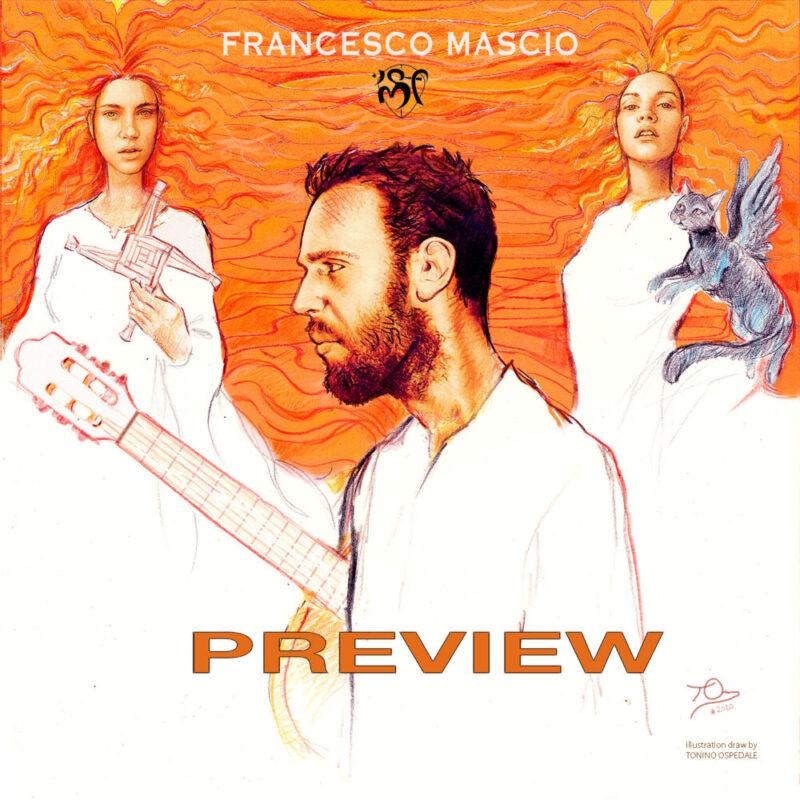 """Francesco Mascio pubblica il nuovo EP """"Preview"""" disponibile online"""
