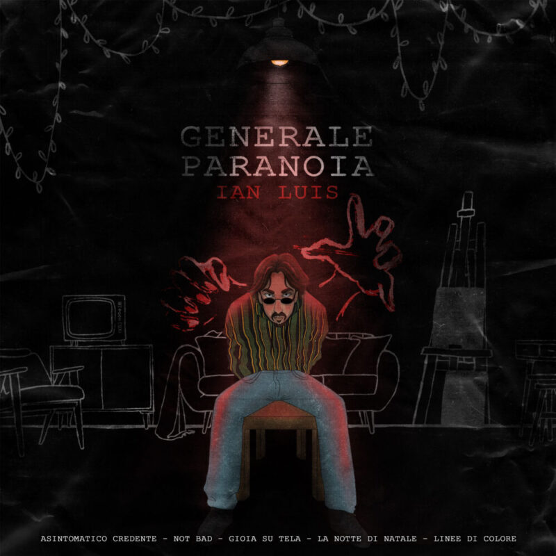 """Generale Paranoia"" di Ian Luis, l'EP disponibile in streaming da oggi"