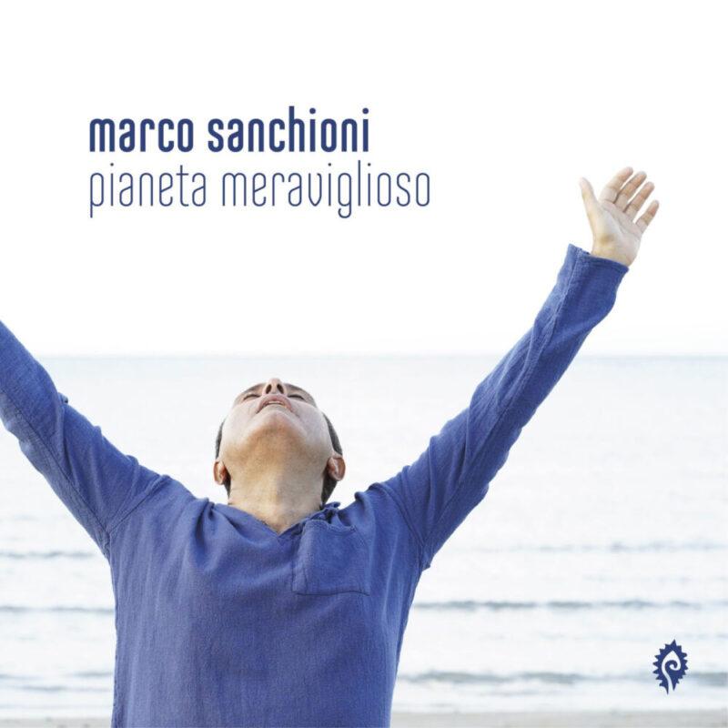 """""""Pianeta meravigliosa"""" nuovo singolo di Marco Sanchioni"""