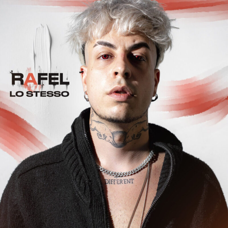 Esce in radio Lo stesso, nuovo brano di Rafel