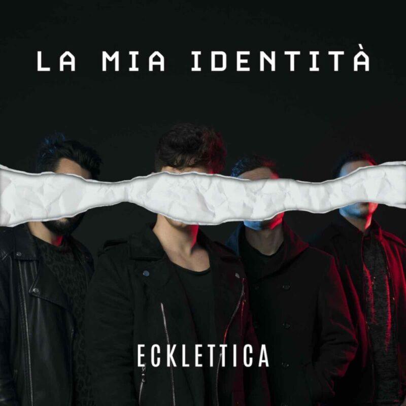 """ECKLETTICA DA OGGI IN RADIO E IN DIGITALE IL SINGOLO """"LA MIA IDENTITÀ"""" Distribuito da Warner Music Italy"""