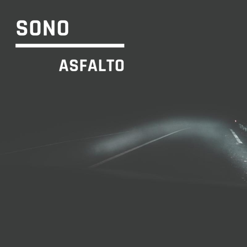 Asfalto è il singolo in uscita del cantautore SONO