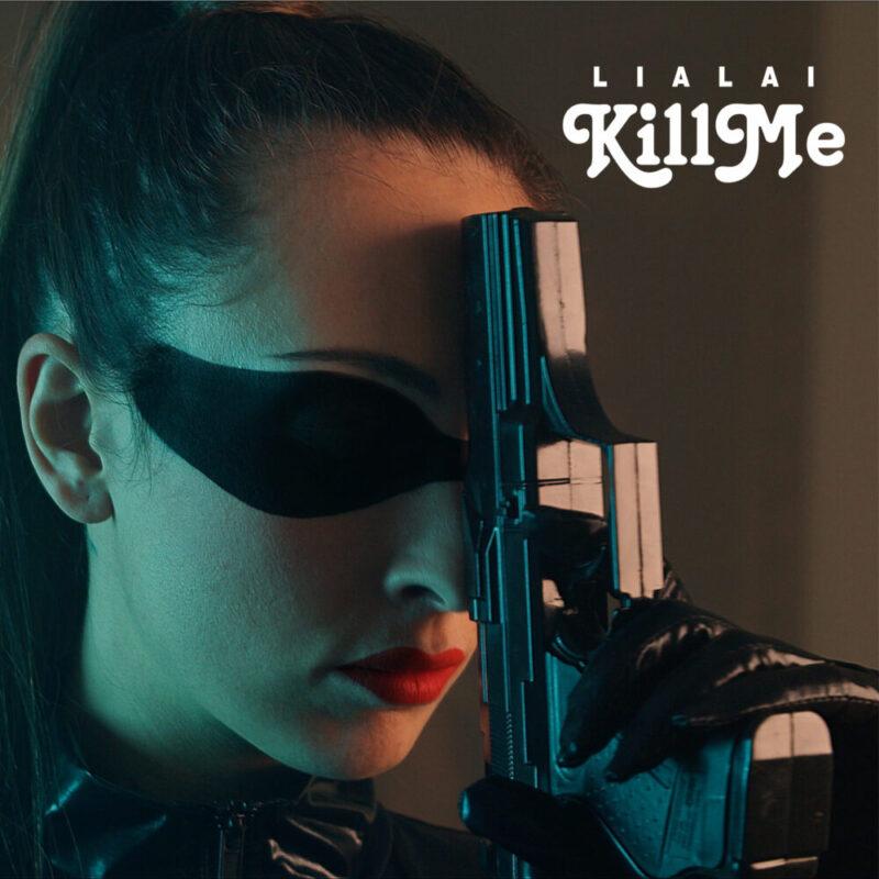 """Da venerdì 26 febbraio sarà disponibile in rotazione radiofonica e su tutte le piattaforme digitali """"Kill me"""", il nuovo singolo di Lialai"""