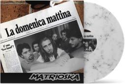 """MATRIOSKA : """"LA DOMENICA MATTINA"""" (PER LA PRIMA VOLTA IN VINILE – 300 COPIE NUMERATE A MANO) """"VINILE BIANCO MARMORIZZATO"""""""