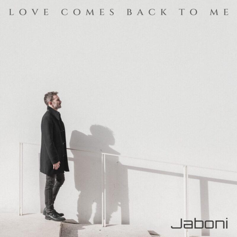 """Dal 16 APRILE è in rotazione radiofonica e su tutte le piattaforme """"LOVE COMES BACK TO ME"""" , il nuovo singolo di JABONI"""