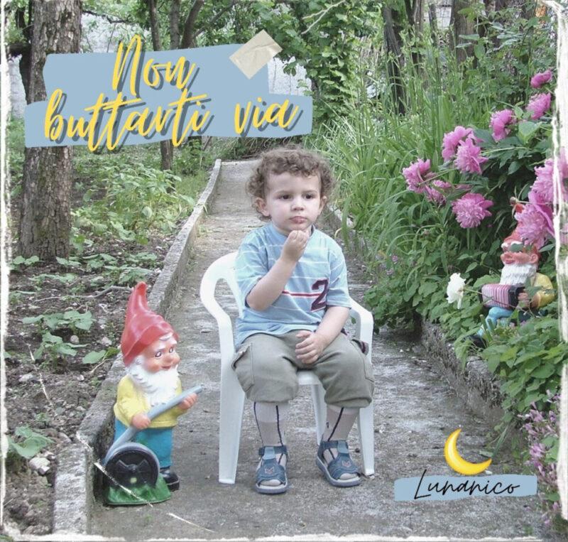 """LUNANICO: venerdì 14 maggio esce in radio e in digitale il nuovo brano """"NON BUTTARTI VIA"""""""