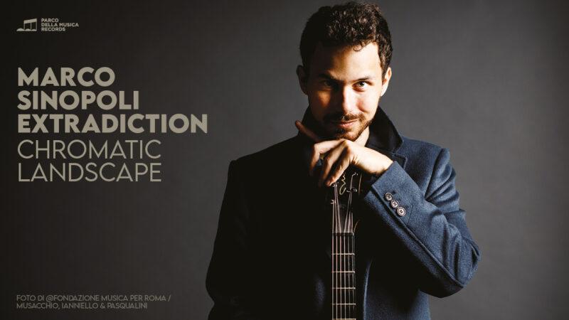 MARCO SINOPOLI EXTRADICTION  in concerto  VENERDÌ 3 SETTEMBRE 2021  ore 21  ROMA, CASA DEL JAZZ