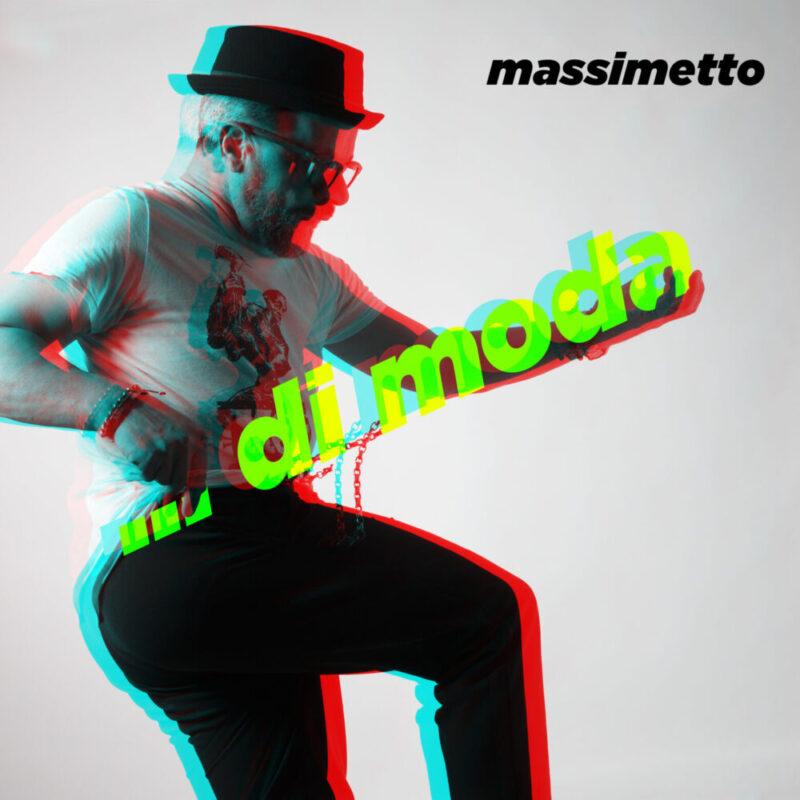 """Venerdì 3 settembre esce in radio """"… DI MODA"""", il nuovo singolo di Massimetto"""