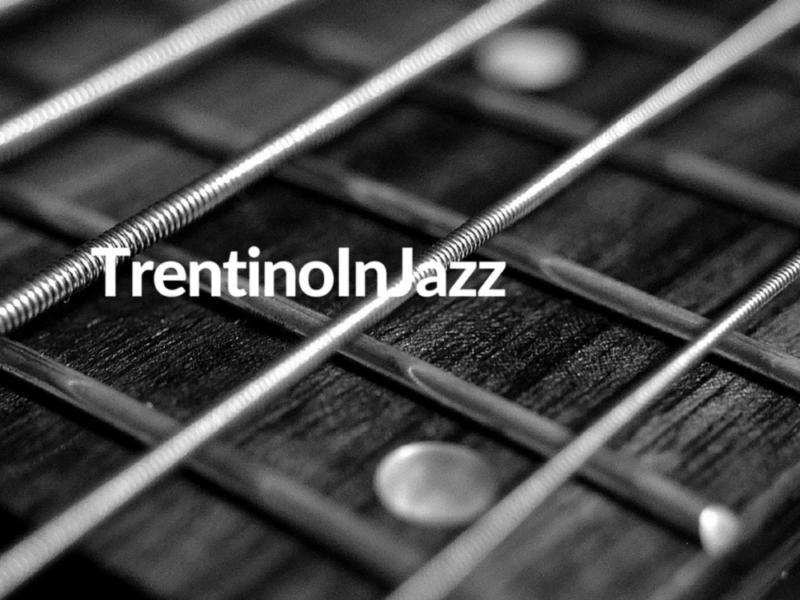 TrentinoInJazz 2021: il calendario dei concerti
