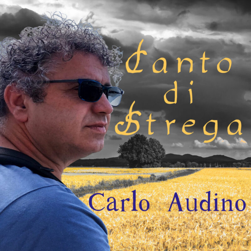 """CARLO AUDINO: esce in radio il 1 ottobre il nuovo singolo """"CANTO DI STREGA"""""""