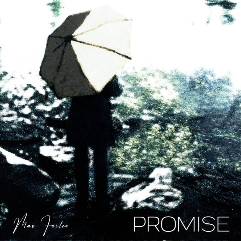 """Venerdì 8 ottobre esce in radio il nuovo singolo di MAX FORLEO """"PROMISE"""""""